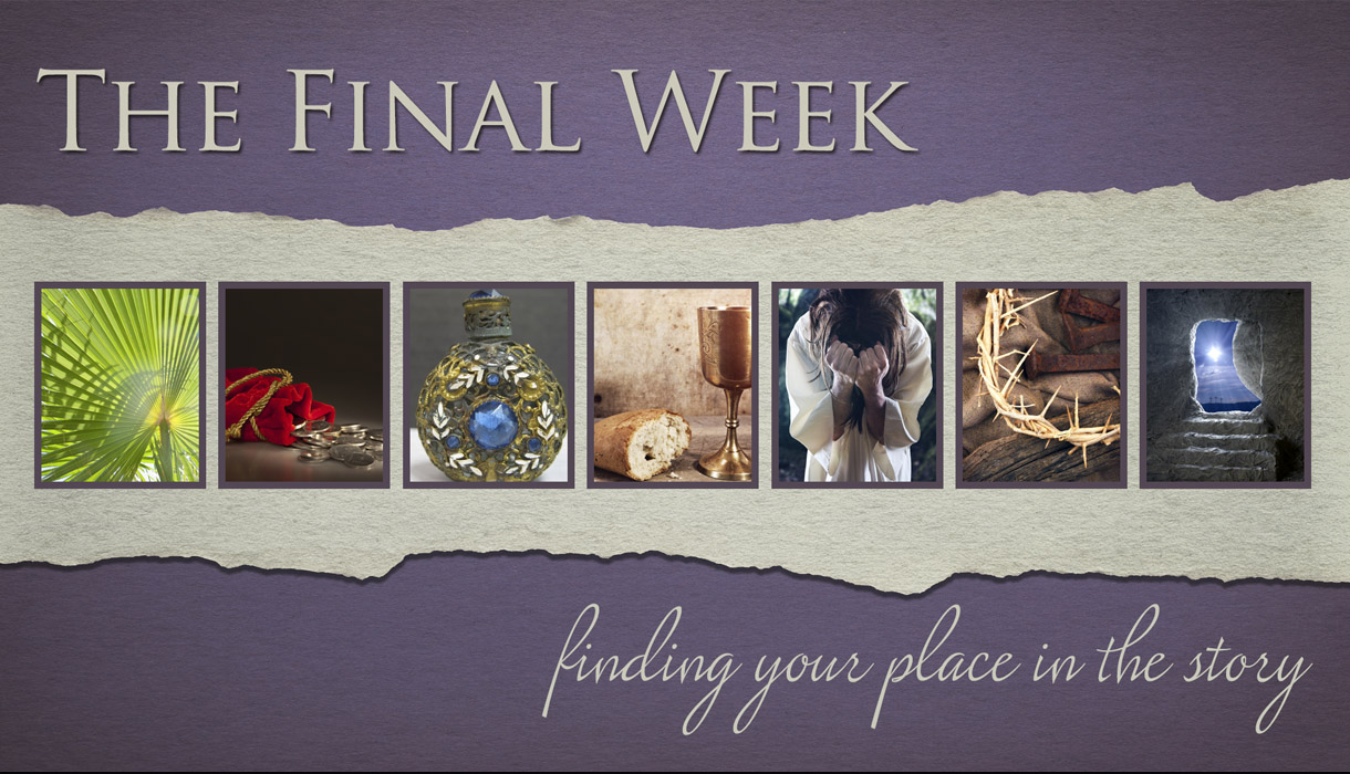 Sermon Graphics - The Final Week
