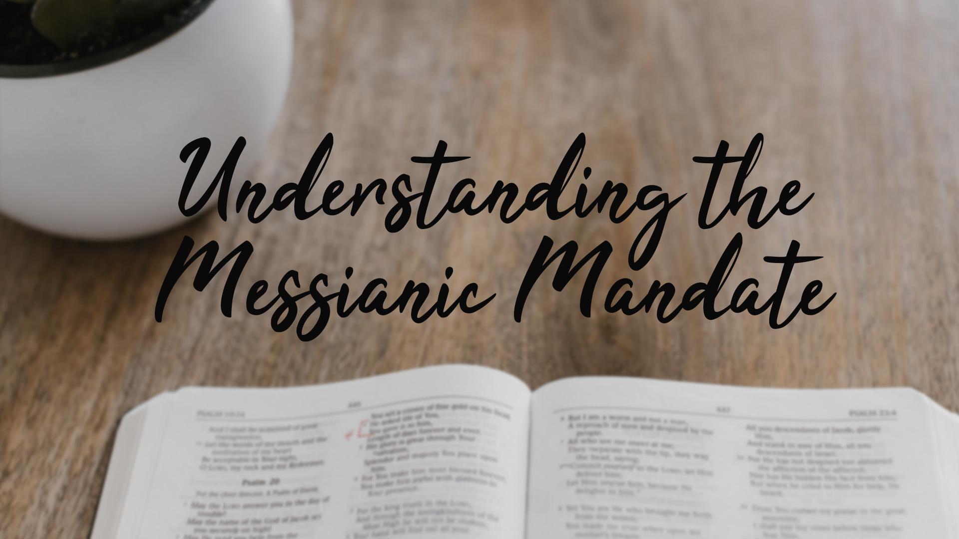 Understanding the Messianic Mandate